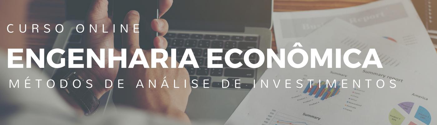 Curso de engenharia econômica: métodos de análise de investimentos